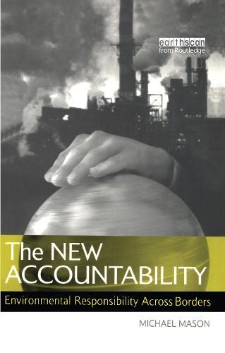 The New Accountability: Environmental Responsibility Across Borders (Hardback)