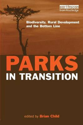 Parks in Transition: Biodiversity, Rural Development and the Bottom Line (Paperback)