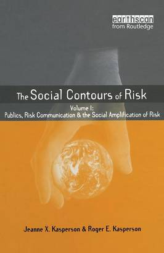 Social Contours of Risk: Volume I: Publics, Risk Communication and the Social - Earthscan Risk in Society (Paperback)