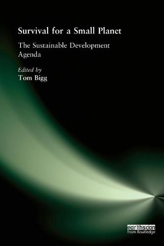Survival for a Small Planet: The Sustainable Development Agenda (Paperback)