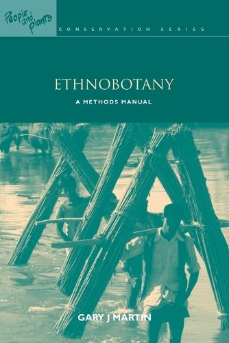 Ethnobotany: A Methods Manual - People and Plants International Conservation (Paperback)