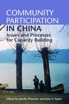 Community Participation in China: Issues and Processes for Capacity Building (Hardback)