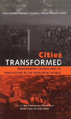 Cities Transformed: Demographic Change and Its Implications in the Developing World (Hardback)