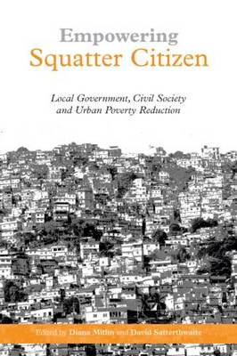 Empowering Squatter Citizen: Local Government, Civil Society and Urban Poverty Reduction (Paperback)