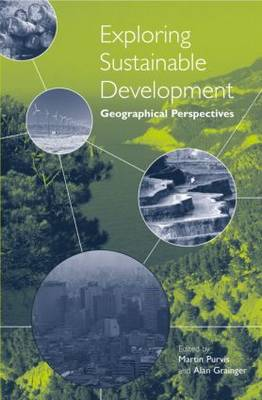 Exploring Sustainable Development: Geographical Perspectives (Hardback)