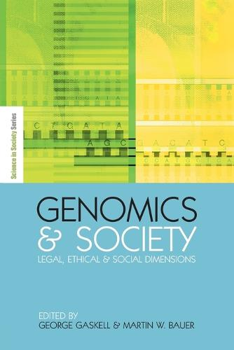 Genomics and Society: Legal, Ethical and Social Dimensions - The Earthscan Science in Society Series (Paperback)