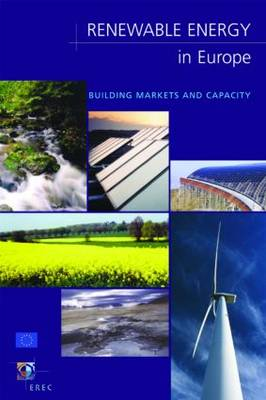 Renewable Energy in Europe: Building Markets and Capacity (Paperback)