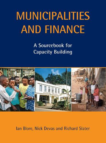 Municipalities and Finance: A Sourcebook for Capacity Building - Municipal Capacity Building Series (Paperback)