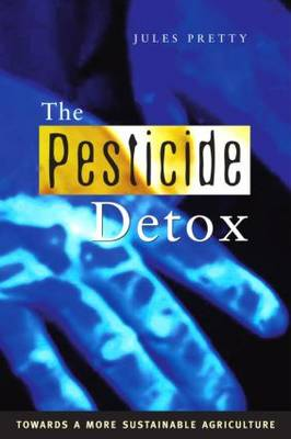 The Pesticide Detox: Towards a More Sustainable Agriculture (Paperback)