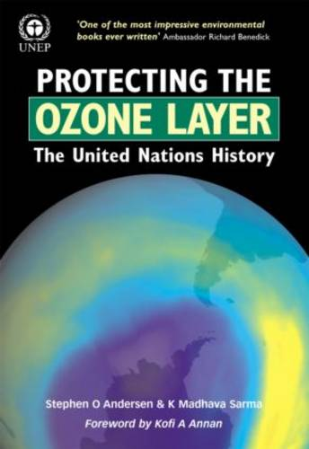 Protecting the Ozone Layer: The United Nations History (Paperback)