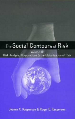 Social Contours of Risk: Volume II: Risk Analysis, Corporations and the Globalization of Risk (Paperback)