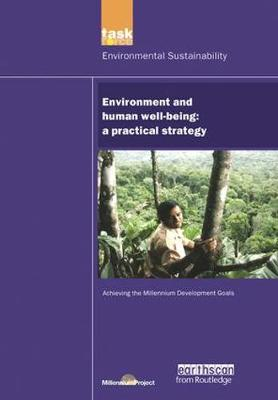 UN Millennium Development Library: Environment and Human Well-being: A Practical Strategy (Paperback)