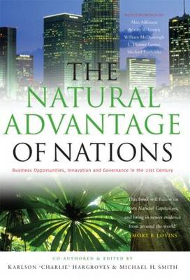 The Natural Advantage of Nations: Business Opportunities, Innovations and Governance in the 21st Century (Paperback)