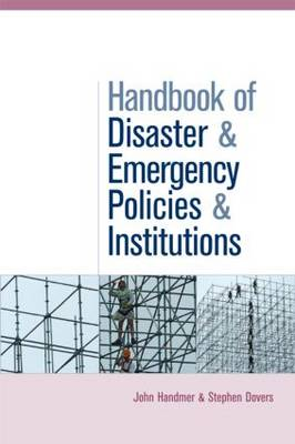The Handbook of Disaster and Emergency Policies and Institutions (Hardback)