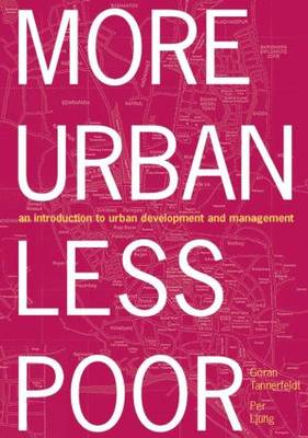 More Urban Less Poor: An Introduction to Urban Development and Management (Paperback)