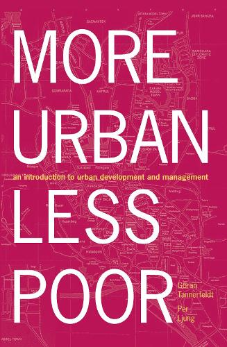 More Urban Less Poor: An Introduction to Urban Development and Management (Hardback)
