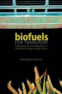 Biofuels for Transport: Global Potential and Implications for Sustainable Energy and Agriculture (Hardback)