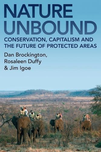 Nature Unbound: Conservation, Capitalism and the Future of Protected Areas (Paperback)