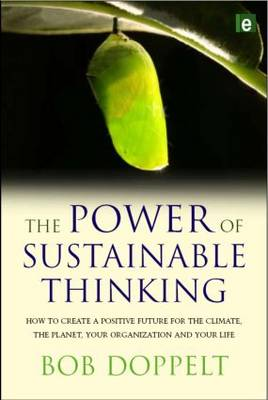 The Power of Sustainable Thinking: How to Create a Positive Future for the Climate, the Planet, Your Organization and Your Life (Hardback)