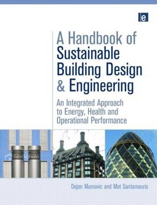 A Handbook of Sustainable Building Design and Engineering: An Integrated Approach to Energy, Health and Operational Performance - BEST Buildings Energy and Solar Technology (Hardback)