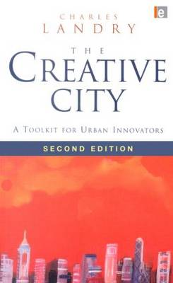 The Creative City: A Toolkit for Urban Innovators (Hardback)