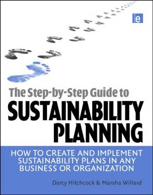 The Step-by-Step Guide to Sustainability Planning: How to Create and Implement Sustainability Plans in Any Business or Organization (Paperback)