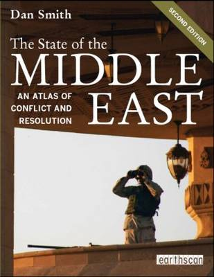 The State of the Middle East: An Atlas of Conflict and Resolution - The Earthscan Atlas (Paperback)