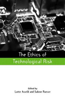The Ethics of Technological Risk - Earthscan Risk in Society (Hardback)