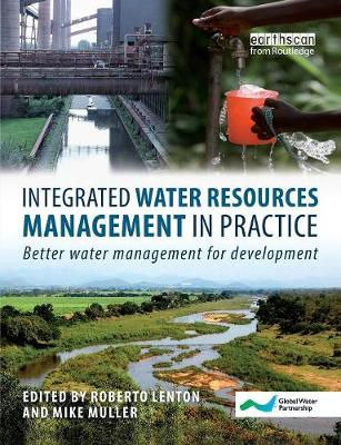 Integrated Water Resources Management in Practice: Better Water Management for Development (Paperback)