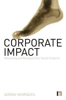Corporate Impact: Measuring and Managing Your Social Footprint (Hardback)