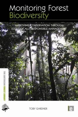 Monitoring Forest Biodiversity: Improving Conservation through Ecologically-Responsible Management - Earthscan Forest Library (Hardback)