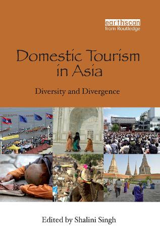 Domestic Tourism in Asia: Diversity and Divergence (Hardback)