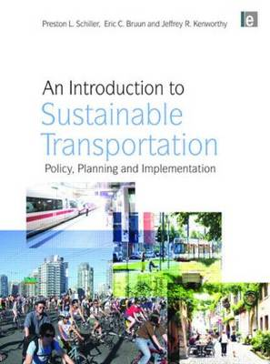 An Introduction to Sustainable Transportation: Policy, Planning and Implementation (Paperback)