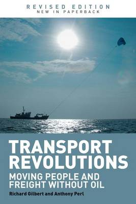 Transport Revolutions: Moving People and Freight Without Oil (Paperback)