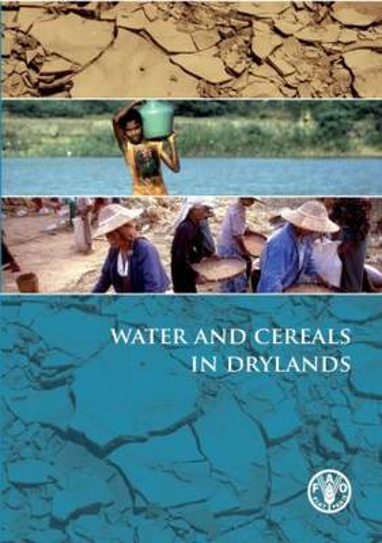 Water and Cereals in Drylands (Hardback)