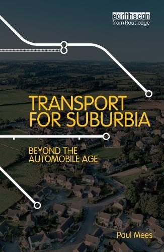 Transport for Suburbia: Beyond the Automobile Age (Hardback)