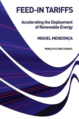 Feed-in Tariffs: Accelerating the Deployment of Renewable Energy (Paperback)