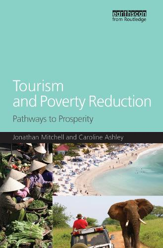 Tourism and Poverty Reduction: Pathways to Prosperity - Tourism, Environment and Development Series (Hardback)