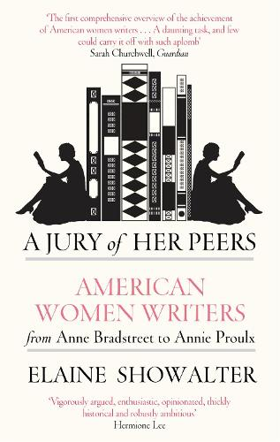 A Jury Of Her Peers: American Women Writers from Anne Bradstreet to Annie Proulx (Paperback)