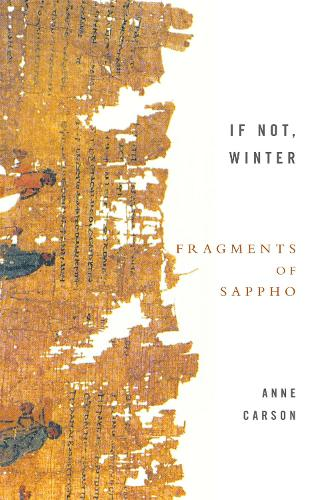 If not winter fragments of sappho by anne carson waterstones if not winter fragments of sappho paperback fandeluxe Choice Image