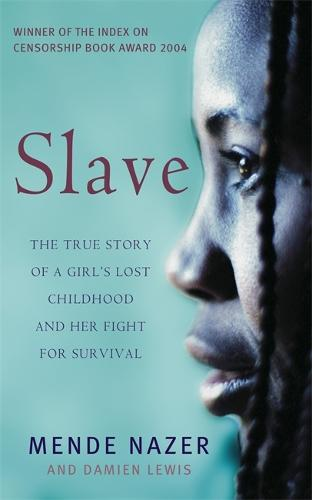 Slave: The True Story of a Girl's Lost Childhood and Her FIght for Survival (Paperback)