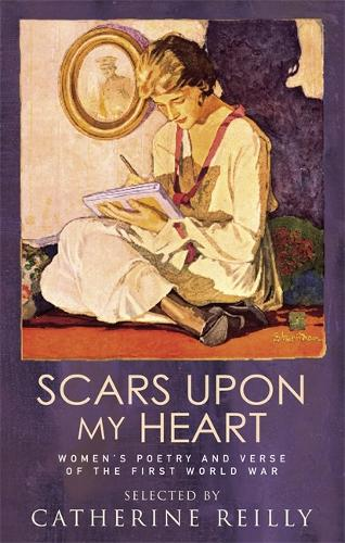 Scars Upon My Heart: Women's Poetry and Verse of the First World War (Paperback)