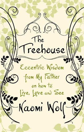 The Treehouse: Eccentric Wisdom on How to Live, Love and See (Paperback)