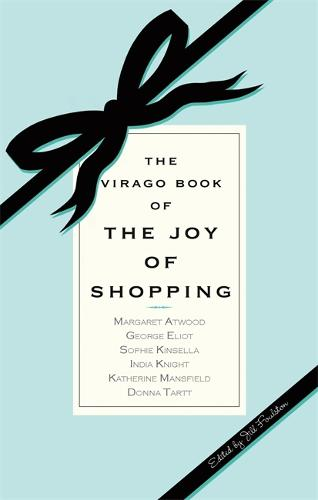 The Virago Book Of The Joy Of Shopping (Paperback)