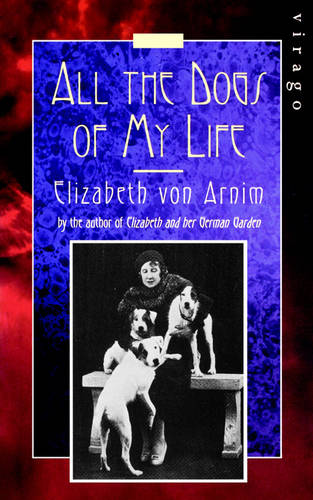 All The Dogs Of My Life: A Virago Modern Classic - Virago Modern Classics (Paperback)