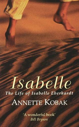 Isabelle: The Life of Isabelle Eberhardt (Paperback)