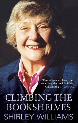 Climbing The Bookshelves: The autobiography of Shirley Williams (Paperback)