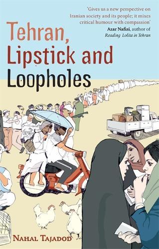 Tehran, Lipstick And Loopholes (Paperback)