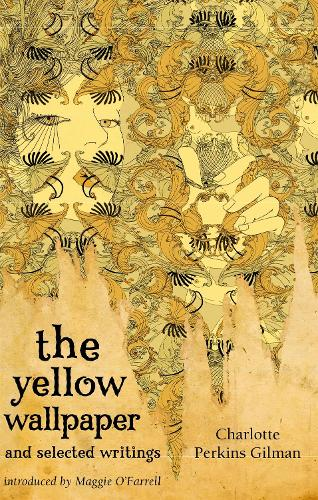 The Yellow Wallpaper And Selected Writings - Virago Modern Classics (Paperback)