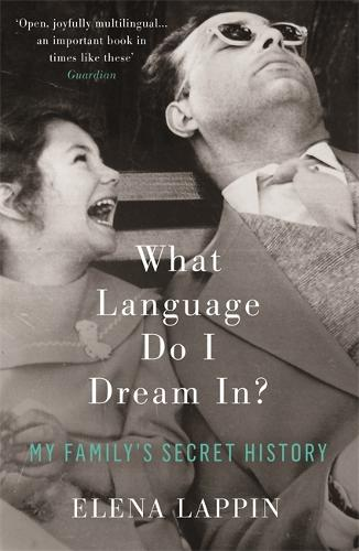 What Language Do I Dream In?: My Family's Secret History (Paperback)